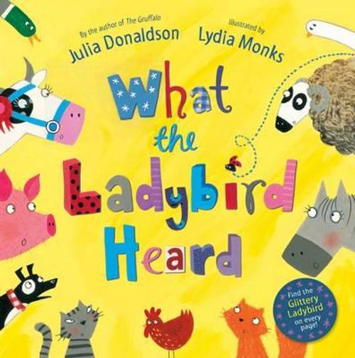 Donaldson, Julia / What the Ladybird Heard (Children's Picture Book)