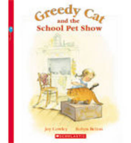 Cowley, Joy / Greedy Cat and the School Pet Show (Children's Picture Book)