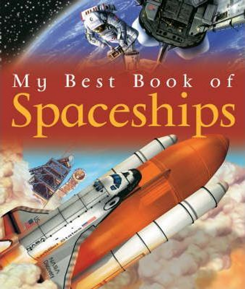Graham, Ian / My Best Book Of Spaceships (Children's Picture Book)
