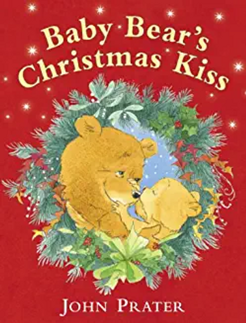 Prater, John / Baby Bear's Christmas Kiss (Children's Picture Book)