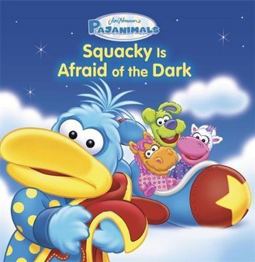 Pajanimals: Squacky Is Afraid of the Dark (Children's Picture Book)