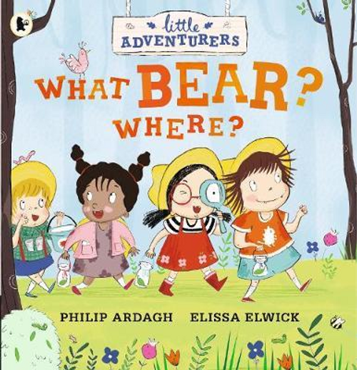 Ardagh, Philip / Little Adventurers: What Bear? Where? (Children's Picture Book)