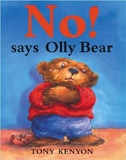 Kenyon, Tony / No! Says Olly Bear (Children's Picture Book)