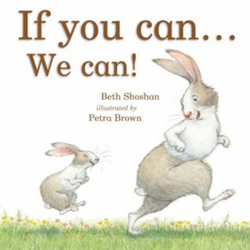 Shoshan, Beth / If You Can ... We Can! (Children's Picture Book)