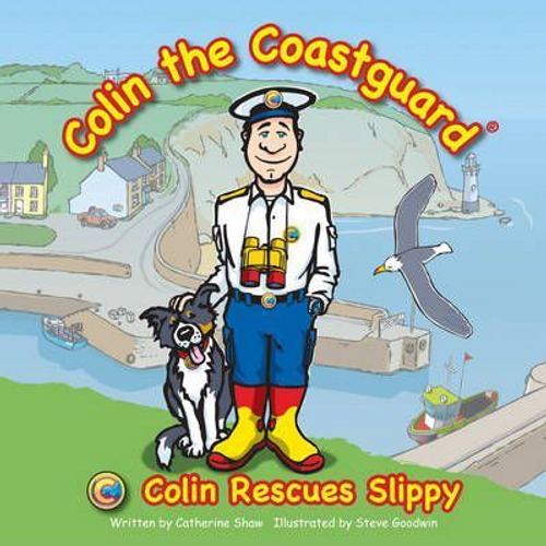 Shaw, Catherine / Colin Rescues Slippy (Children's Picture Book)