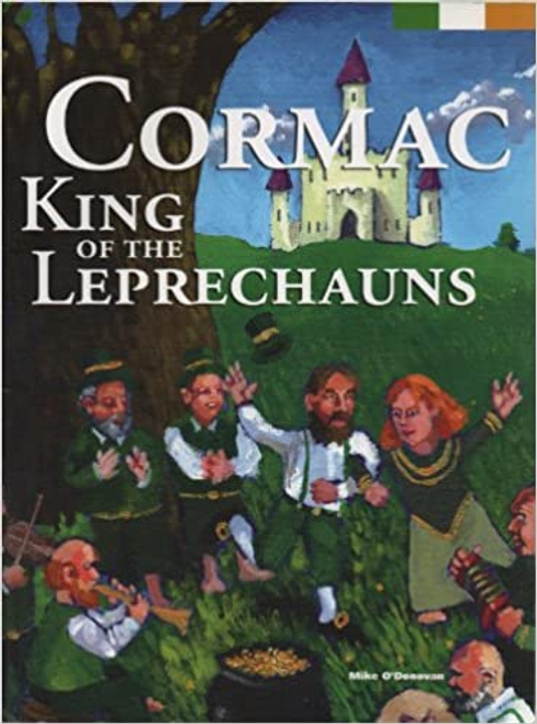 O'Donovan, Mike / Cormac: King of the Leprechauns (Children's Picture Book)