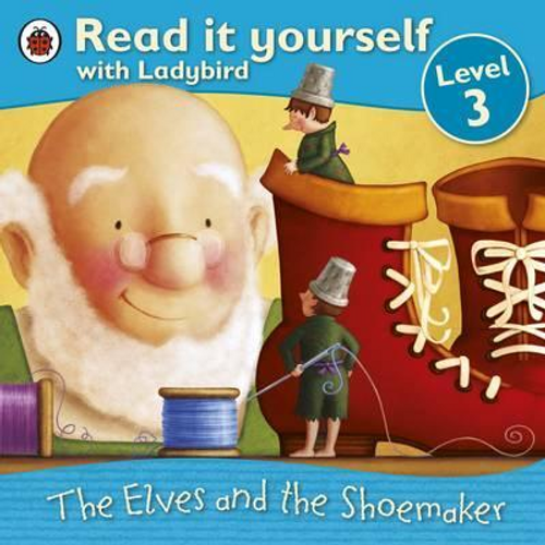 The Elves and the Shoemaker - Read it yourself with Ladybird : Level 3 (Children's Picture Book)