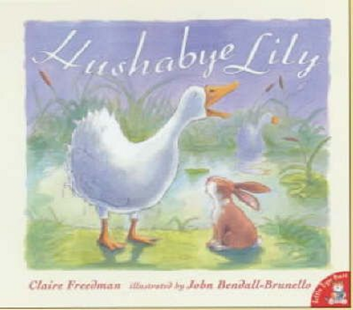 Freedman, Claire / Hushabye Lily (Children's Picture Book)