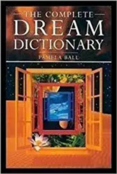 Ball, Pamela J. / The Complete Dream Dictionary (Large Paperback)