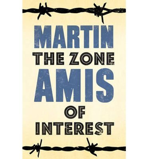 Amis, Martin - The Zone of Interest - HB - UK 1st Edition - 2014