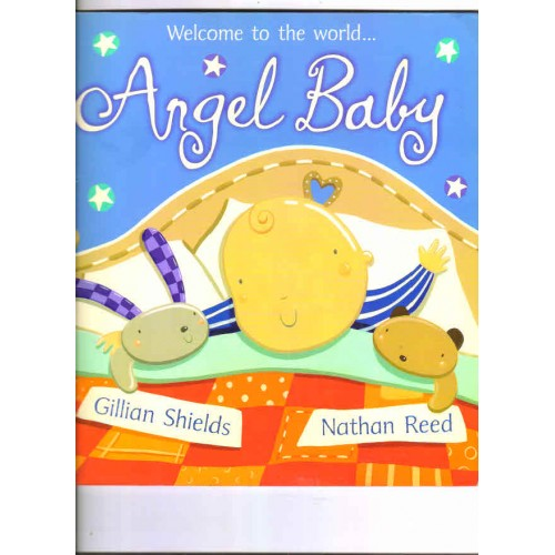 Shields, Gillian / Welcome to the world Angel baby (Children's Picture Book)