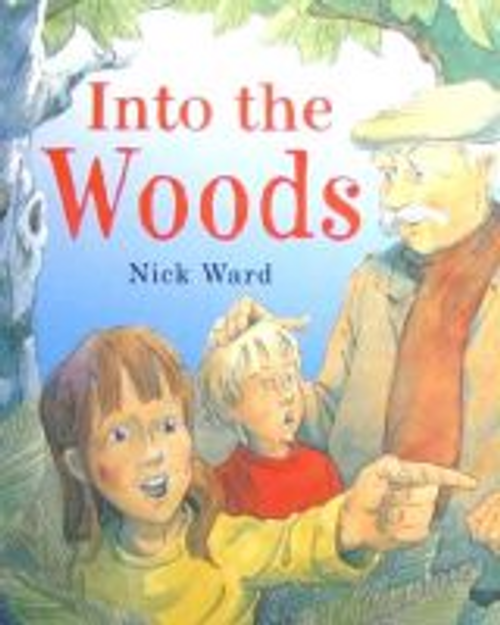 Ward, Nick / Into the Woods (Children's Picture Book)
