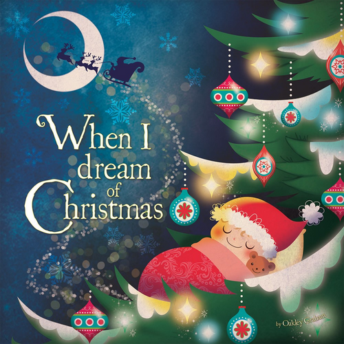 Graham, Oakley / When I Dream of Christmas (Children's Picture Book)