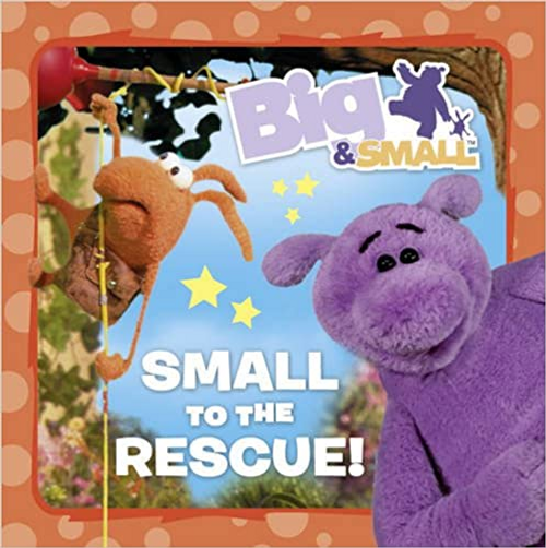 Big and Small / Small to the Rescue (Children's Picture Book)