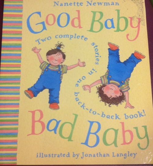 Newman, Nanette / Good Baby, Bad Baby (Children's Picture Book)