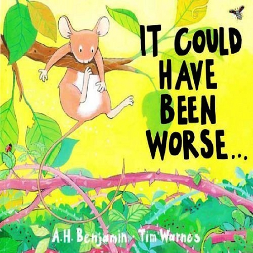 Benjamin, A. H. / It Could Have Been Worse (Children's Picture Book)