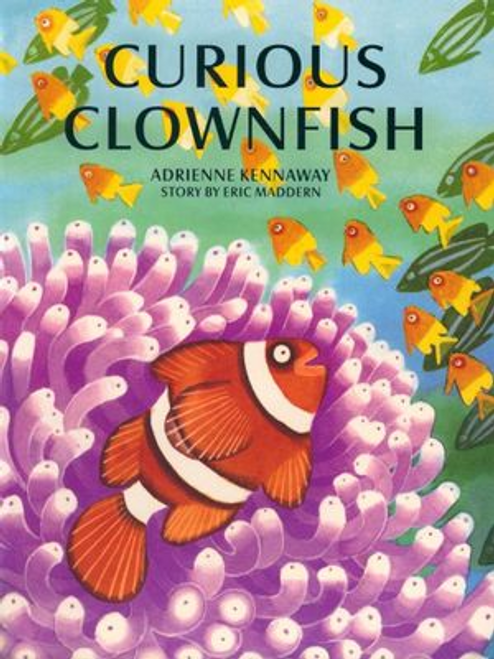 Kennaway, Adrienne / Curious Clownfish (Children's Picture Book)