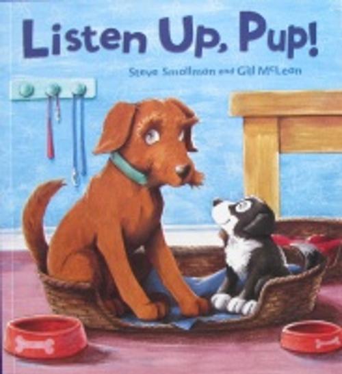 Smallman, Steve / Listen Up, Pup! (Children's Picture Book)