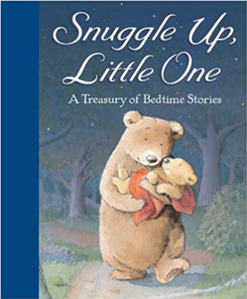 Snuggle Up, Little One: A Treasury of Bedtime Stories (Children's Coffee Table)