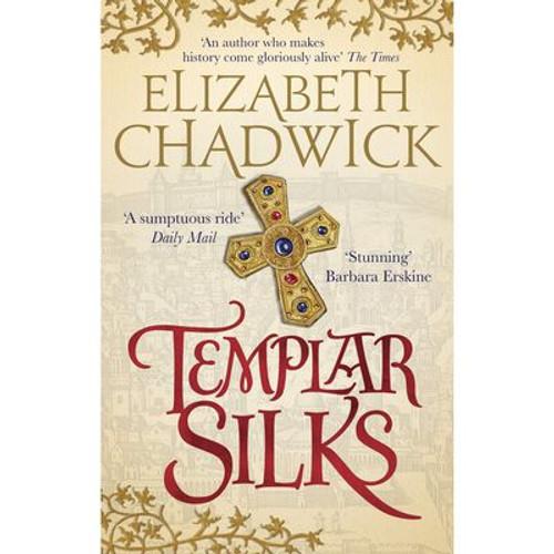 Chadwick, Elizabeth - Templar Silks - PB - BRAND NEW - 2019
