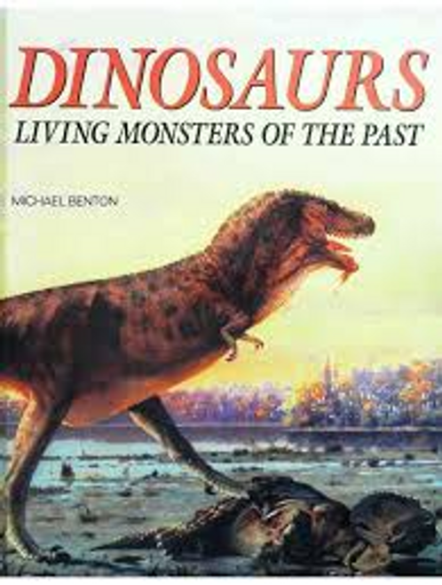Benton, Michael / Dinosaurs: Living Monsters of the Past (Children's Coffee Table)