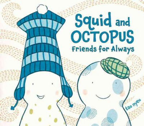 Nyeu, Tao / Squid and Octopus : Friends for Always (Children's Coffee Table)