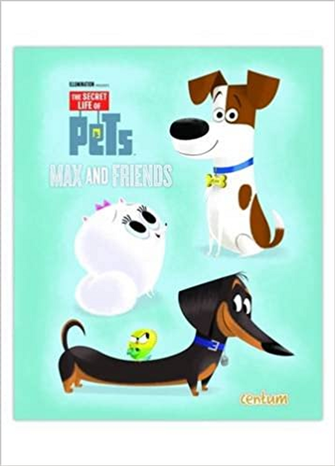 The Secret Life of Pets Max and Friends (Children's Coffee Table)