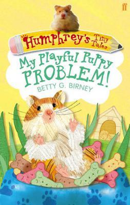 Birney, Betty G. / Humphrey's Tiny Tales 6: My Playful Puppy Problem!