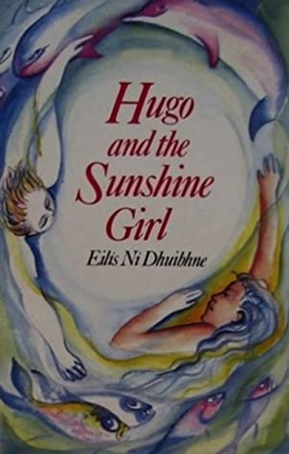 Ni Dhuibhne, Eilis / Hugo and the Sunshine Girl