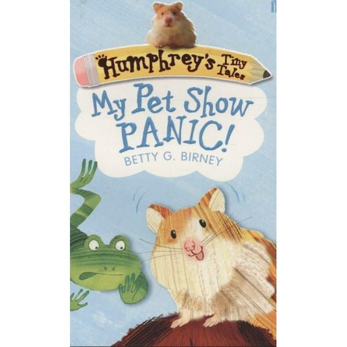 Birney, Betty G. / Humphrey's Tiny Tales 1: My Pet Show Panic!