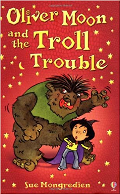 Mongredien, Sue / Oliver Moon and the Troll Trouble