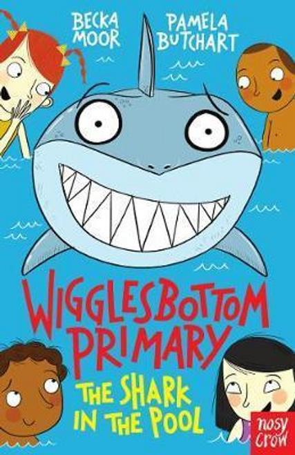 Butchart, Pamela / Wigglesbottom Primary: The Shark in the Pool