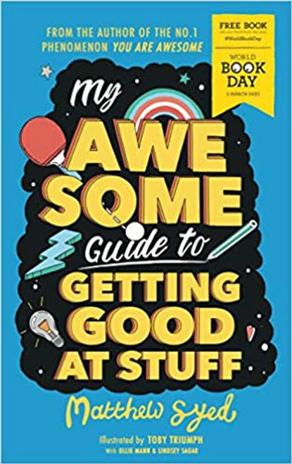 Syed, Matthew / My Awesome Guide to Getting Good at Stuff