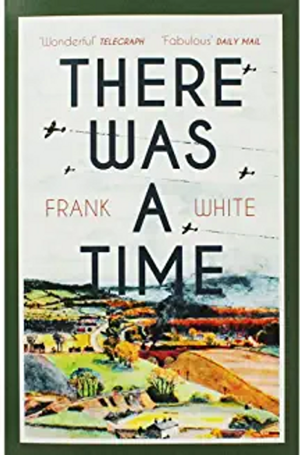 White, Frank / There Was A Time