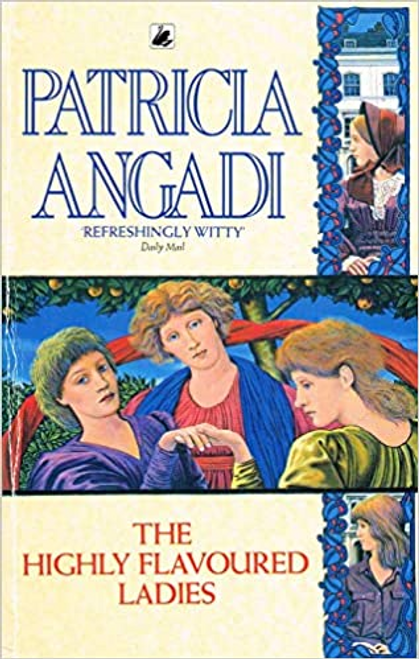 Angadi, Patricia / The Highly Flavoured Ladies