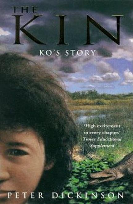 Dickinson, Peter / The Kin: Ko's Story Bk. 3
