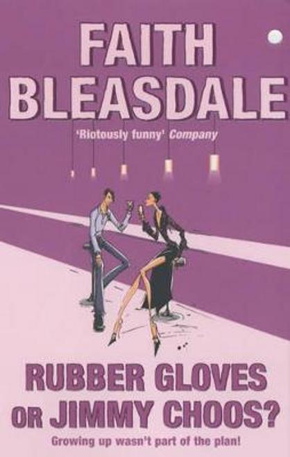 Bleasdale, Faith / Rubber Gloves or Jimmy Choos?