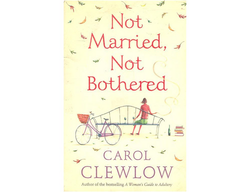 Clewlow, Carol / Not Married, Not Bothered