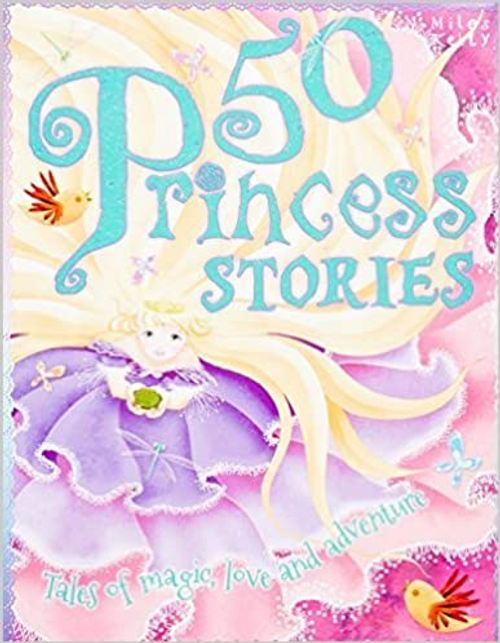 Kelly, Miles / 50 Princess stories (Children's Coffee Table)