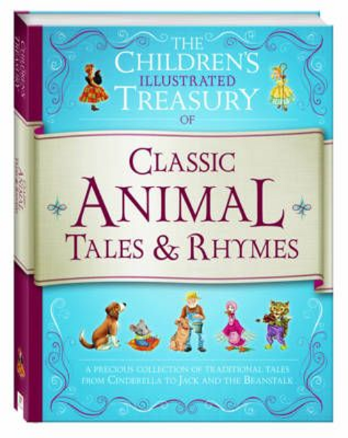 Illustrated Treasury of Classic Animal Tales and Rhymes (Children's Coffee Table)