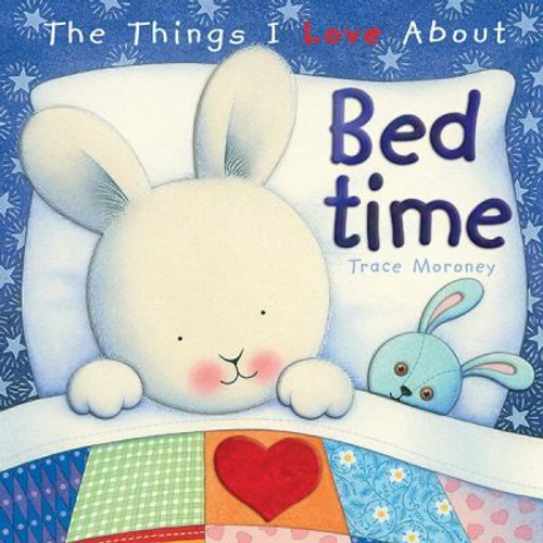 Moroney, Trace / The Things I Love About Bedtime (Children's Coffee Table)