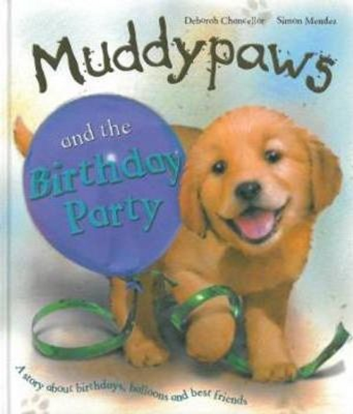Chancellor, Deborah / Muddypaws and the Birthday Party (Children's Coffee Table)