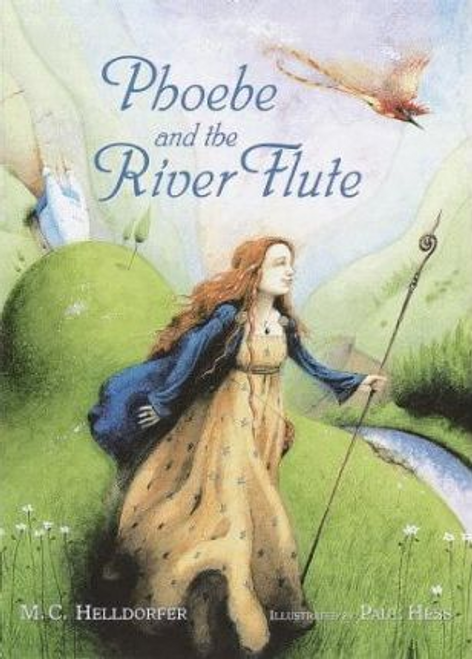Helldorfer, M. C. / Phoebe and the River Flute (Children's Coffee Table)