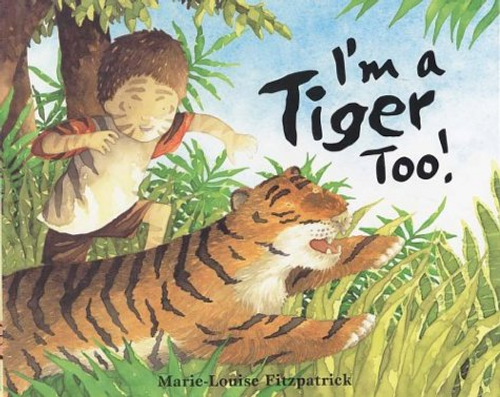Fitzpatrick, Marie-Louise / I'm a Tiger Too (Children's Coffee Table)
