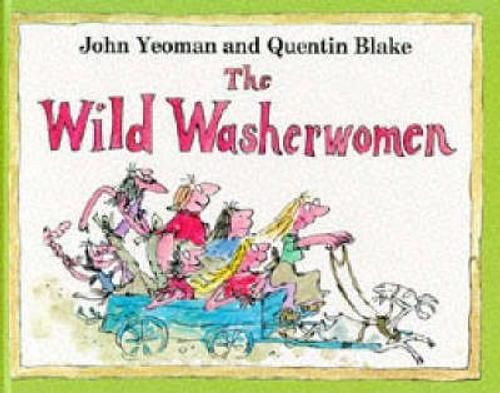 Yeoman, John / The Wild Washerwomen (Children's Coffee Table)