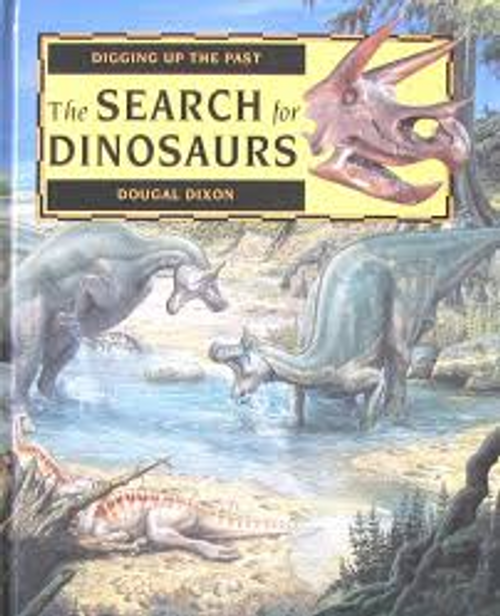 Dixon, Dougal / The Search for Dinosaurs (Children's Coffee Table)
