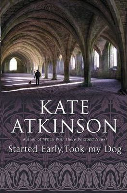 Atkinson, Kate / Started Early, Took My Dog (Large Paperback)