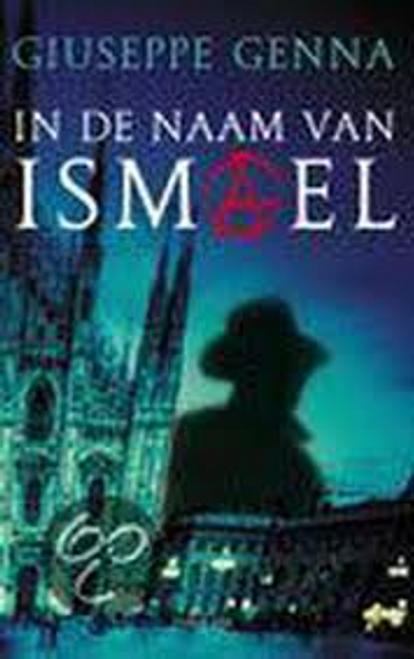 Genna, Giuseppe / In De Naam Van Ismael (Large Paperback)