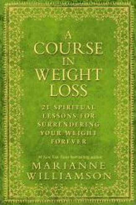 Williamson, Marianne / A Course in Weight Loss (Large Paperback)