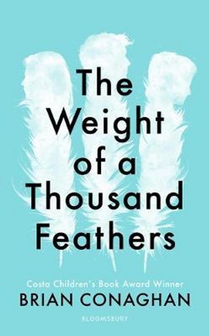 Conaghan, Brian / The Weight of a Thousand Feathers (Large Paperback)